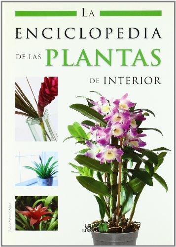 La Enciclopedia de las Plantas de Interior (Enciclopedias Libsa) por Pablo Martín Avila