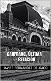 Canfranc, Última Estación (Spanish Edition)