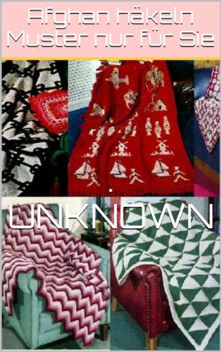 Afghan häkeln Muster nur für Sie eBook: Unknown: Amazon.de: Kindle-Shop