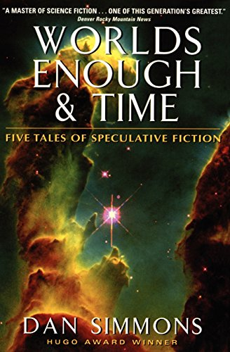 Worlds Enough & Time: Five Tales of Speculative Fiction