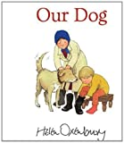 Our Dog (First Storybooks) by Helen Oxenbury (2013-02-07)