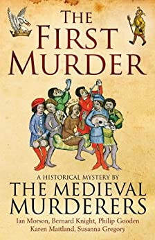 The First Murder (Medieval Murderers Book 8) by [The Medieval Murderers]
