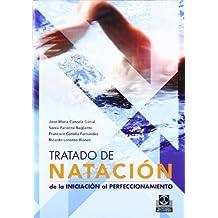 TRATADO DE NATACIÓN. De la iniciación al perfeccionamiento (Deportes)