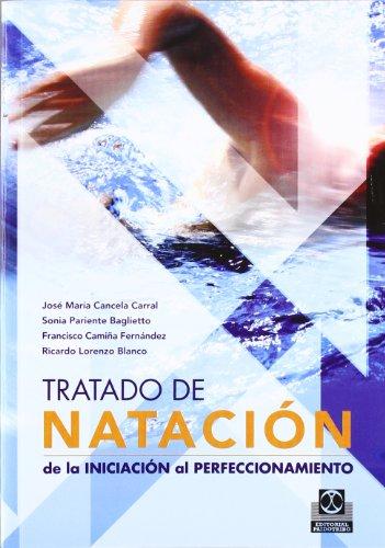 TRATADO DE NATACIÓN. De la iniciación al perfeccionamiento (Deportes) por José Mª Cancela Carral