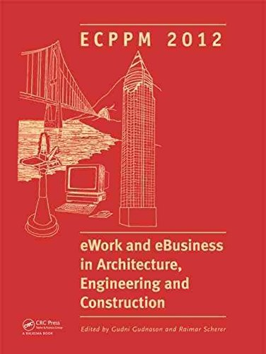 [(EWork and EBusiness in Architecture, Engineering and Construction : ECPPM 2012)] [Edited by Gudni Gudnason ] published on (July, 2012)
