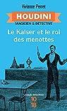 Houdini magicien et détective, tome 2 : Le Kaiser et le roi des menottes par Perret