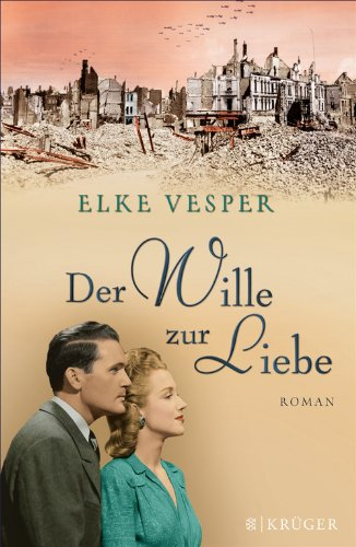 Der Wille zur Liebe: Roman (Die Geschichte der Wolkenraths 4)
