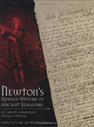 Newton's Revised History of Ancient Kingdoms - A Complete Chronology by Sir Isaac Newton (2009-02-20)