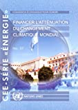 Financing Global Climate Change Mitigation (Un/Ece Energy Series)