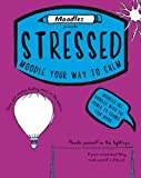 Stressed: Moodle Your Way to Calm (Moodles)