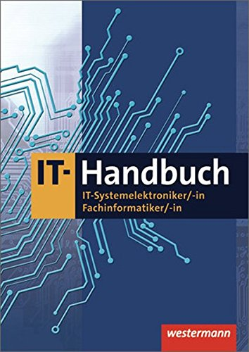 IT-Handbuch: IT-Systemelektroniker, -in, Fachinformatiker, -in
