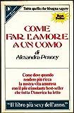 Come Far L'Amore A Un Uomo Di Alexandra Penney 1° Ed. 1983 Sperling & Kupfer A12