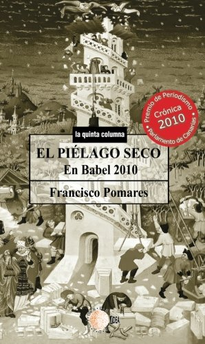 El Piélago Seco. En Babel 2010