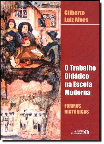 O Trabalho Didatico Na Escola Moderna (Em Portuguese do Brasil)
