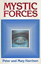 Mystic Forces (Paranormal Trilogy by Peter & Mary Harrison)