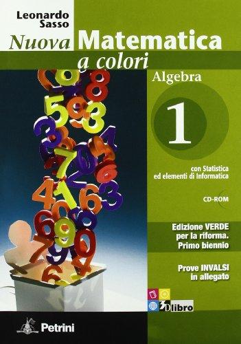 Nuova matematica a colori. Algebra. Ediz. verde. Per il biennio delle Scuole superiori. Con CD-ROM. Con espansione online: N.MAT.COL.VERDE ALG.1+Q+CD+INV