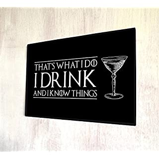 Artylicious Thats what I do I drink and I know things BLAC game of thrones quote A4 A4 metal sign plaque wall art