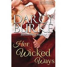 Her Wicked Ways by Darcy Burke (2012-05-01)