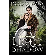 A Tale of Light and Shadow by Jacob Gowans (2015-05-12)