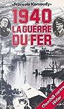 1940 : La guerre du fer