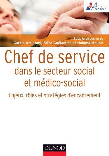 Chef de service dans le secteur social et mdico-social : Enjeux, rles et stratgies dencadrement (Etablissements et services)