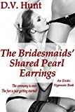 Search : The Bridesmaids' Shared Pearl Earrings: An Erotic Hypnosis Book