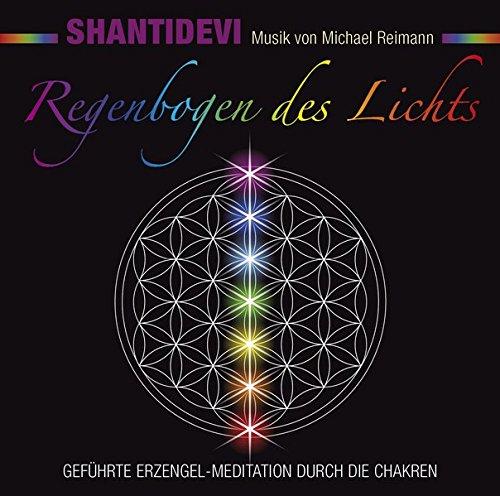 Regenbogen des Lichts: Geführte Erzengel-Meditation durch die Chakren