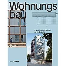 Wohnungsbau: Kostengünstige Modelle für die Zukunft (DETAIL Special)