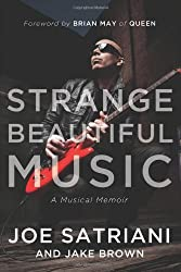 Strange Beautiful Music: A Musical Memoir by Joe Satriani (2014-05-06)