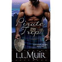 Pirate Trip: (Scottish Historical Romance) (Scavenger Hunting Book 2)
