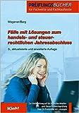 Fälle mit Lösungen zum handels- und steuerrechtlichen Jahresabschluss. Vorbereitung auf die Bilanzbuchhalter- und Steuerfachwirteprüfung.