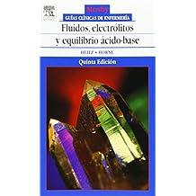 Fluidos, electrolitos y equilibrio ácido-base (guias clinicas de enfermeria)