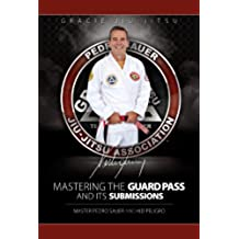 Mastering the Guard Pass and Its Submissions (Master Sauer Book 1) (English Edition)