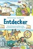 Entdecker: Von Leif Eriksson und Marco Polo bis Charles Darwin und Yuri Gagarin