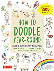 How to Doodle Year-Round: Cute & Super Easy Drawings for Holidays, Celebrations and Special Events - With