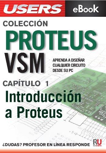 Proteus VSM: Introducción a Proteus (Colección Proteus VSM nº 1)