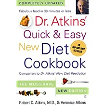 Dr. Atkins' Quick & Easy New Diet Cookbook: Companion to Dr. Atkins' New Diet Revolution (English Edition)