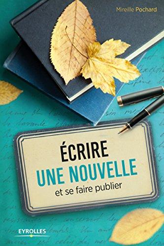 Ecrire une nouvelle et se faire publier par Mireille Pochard