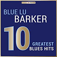 Masterpieces Presents Blue Lu Barker: 10 Greatest Blues Hits
