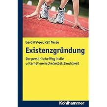 Existenzgründung; Der persönliche Weg in die unternehmerische Selbstständigkeit by Gerd Walger (2011-10-27)