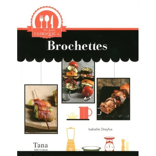MA PETITE FABRIQUE DE BROCHETTES