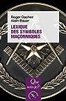 Lexique des symboles maçonniques par Bauer