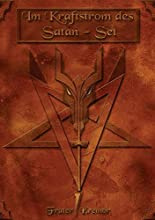 Im Kraftstrom des Satan-Seth: Der Pfad der dunklen Einweihung hier kaufen