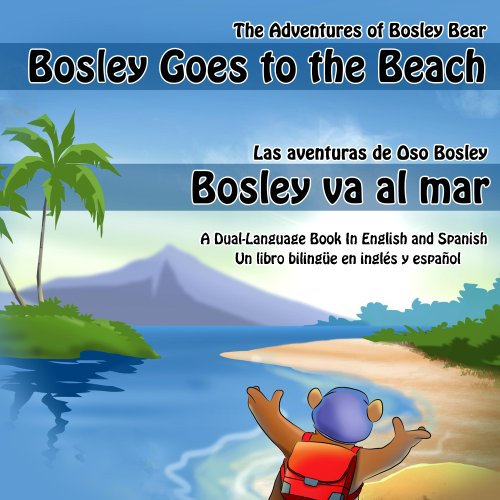 Bosley Goes to the Beach (English-Spanish) (The Adventures of Bosley Bear nº 2)