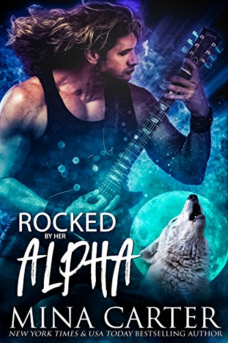 rocked-by-her-alpha-paranormal-werewolf-shapeshifter-rockstar-romance-english-edition