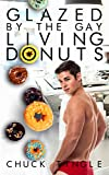 Glazed By The Gay Living Donuts (English Edition)