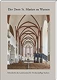 Der Dom St. Marien zu Wurzen: 900 Jahre Bau- und Kunstgeschichte der Kollegiatstiftskirche St. Marien zu Wurzen (Arbeitshefte des Landesamtes für Denkmalpflege Sachsen) - Landesamt für Denkmalpflege Sachsen (Hg.)