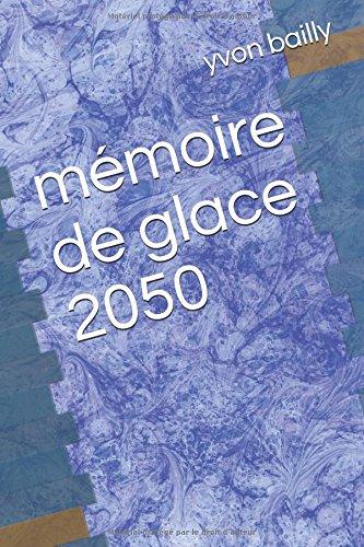 mmoire de glace 2050