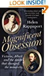 Magnificent Obsession: Victoria, Albe...