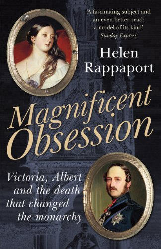Magnificent Obsession Victoria Albert And The Death That Changed The Monarchy